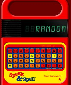 Speak & Spell. Hellz yeah!