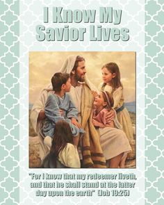 Primary 2015 Theme 8 x 10 Posters I Know My Savior Lives