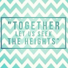 Seek the heights.