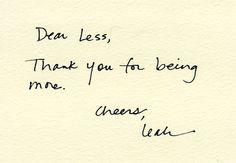 Dear Less....