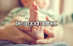 bucket list: be a godmother