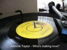 Johnnie Taylor - Who's Making Love?