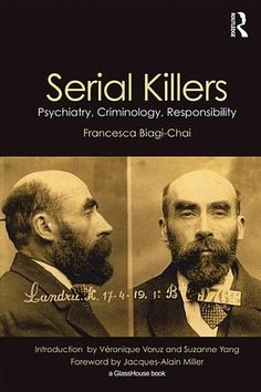 Serial Killers: Psychiatry, Criminology, Responsibility by Francesca Biagi-Chai (Bilbary Town Library: Good for Readers, Good for Libraries)