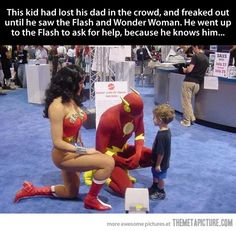 Super heroes being super awesome…this kid got lost at comic con and found the flash and Wonder Woman :)