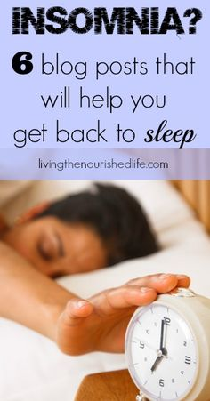 6 Blog Posts that Will Help You Get Back to Sleep - http://www.livingthenourishedlife.com/2014/05/get-back-to-sleep #sleep #insomnia #get #back #better #rest