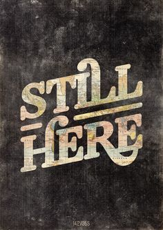 Typeverything.com Still Here by Hannes Beer.