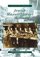 Jewish Maxwell Street Stories by Shuli Eshel and Roger Schatz $21.99