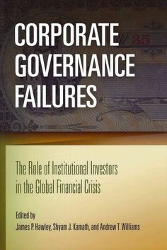 Corporate Governance Failures: the role of institutional investors in the global financial crisis (2011) / edited by James P. Hawley, Shyam J. Kamath, and Andrew T. Williams.  Professors Hawley and Williams are professors in the Graduate School of Business.