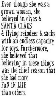 Santa Claus Quote, so true! Such a cute quote for a canvas... Apartment Christmas decor!