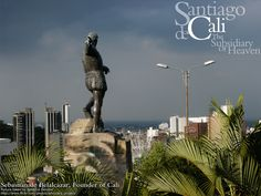 Santiago de Cali - I was born in Cali, Colombia