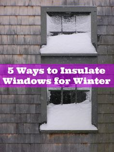 5 Ways to Insulate Your Windows for Winter #energy #sustainable #home