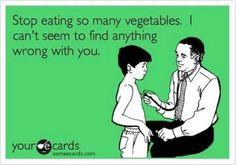 Eat Your Veggies! #healingfood #wholefoods #foodhumor #vegetables
