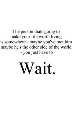 You just have to wait.