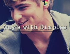 AHH!! Guys with dimples are so cute!!!