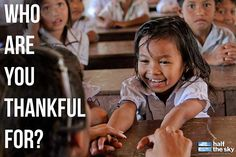 On this day of thanks, we'd like to thank you for supporting the Half the Sky Movement and joining with us to achieving a freer, fairer and safer world. Who are you thankful for?
