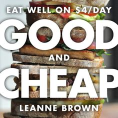 Good & Cheap - a collection of recipates for people with limited incomes | $4/day
