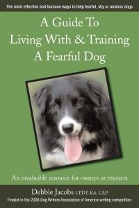 book: a guide to living with and training a fearful dog