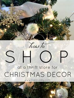 How to shop thrift stores for inexpensive Christmas decor! Great ideas!