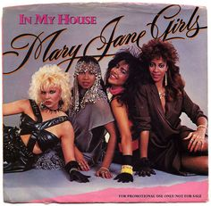 """""""In My House"""" - Mary Jane Girls"""
