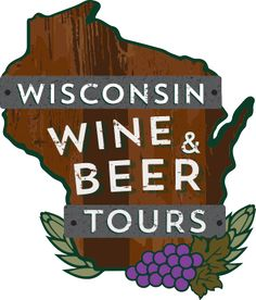 Tour Wisconsin wineries and vineyards with Wisconsin Wine & Beer Tours!