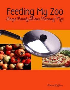 """Feeding My Zoo: Large Family Menu Planning Tips"""