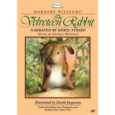 This is one of the loveliest videos you'll ever get your child.  Beautiful story!  Exquisite narration by Meryl Streep. tags, animals, parents, rabbits, memories, velveteen rabbit, children books, feelings, meryl streep