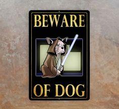 Beware Of Dog sign Star Wars theme Frech Bulldog by zazagallery, $25.00