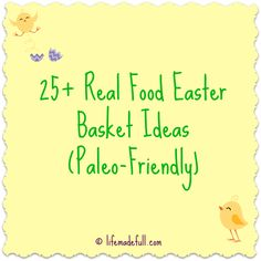 25+ Real Food Easter Basket Ideas! (Paleo-friendly) - Life Made Full www.lifemadefull.com