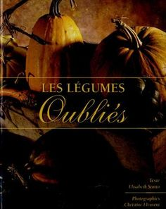 Les Legumes Oublies 9Mo.180.pages