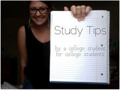 Quick Study Tips - by a college student for college students!