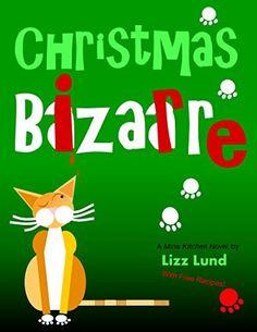 Free download!Christmas Bizarre: Mina Kitchen Novel #2, with Free Recipes (Mina Kitchen novels) by Lizz Lund, http://www.amazon.com/dp/B00MPMOVBU/ref=cm_sw_r_pi_dp_zbYhub1G3HEN1