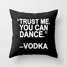 trust me, you can dance - vodka