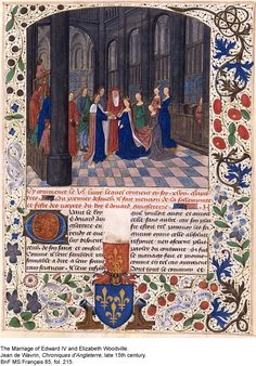 """""""the Marriage of Edward IV and Elizabeth Woodville,"""" by Jean de Wavrin."""
