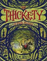 """<2014 pin> The Thickety: A Path Begins by J.A. White.  SUMMARY: """"When twelve-year-old Kara discovers her mother's grimoire in the dangerous forest, she must decide if she'll use it, even though such magic is forbidden""""-- Provided by publisher."""
