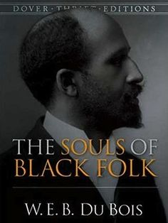 the soul of black folks The souls of black folk is a series of essays on different subjects the theories and ideas contained in it went on to become the key concepts that guided strategy and programs for civil rights protests in america in this work.
