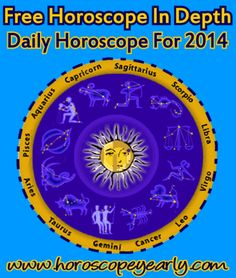 Free Horoscope In Depth-Daily Horoscope For 2014 - Horoscope gives predictions about your life and its various aspects based on your date and time of birth. Get a free horoscope in depth analysis  from Astroyogi's astrologers. Delivering high-quality horoscope, responsive and instant service is Astroyogi's motto. Read More: http://www.horoscopeyearly.com/free-horoscope-in-depth/