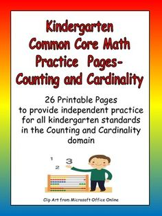 Are you looking for materials so students can PRACTICE Common Core standards in math? Our district's textbook does not cover all of the new Common Core standards, so I have been looking for resources to teach them!!    This packet has 26 printable pages to allow students to practice the standards in the COUNTING and CARDINALITY domain of the Kindergarten Common Core. The activities focus on: counting, recognizing & writing numbers,  matching sets with numerals, more/less, and greater number. $4