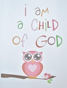I am a child of God art. :)