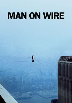 Man on Wire (2008) Philippe Petit captured the world's attention in 1974 when he walked across a high wire between New York's Twin Towers. This Oscar winner for Best Documentary explores the preparations that went into the stunt as well as the event and its aftermath.
