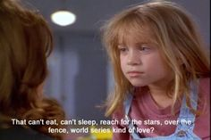 """""""That can't eat, can't sleep, reach for the stars, over the fence, world series kind of love."""" one of my favorite quotes and movies."""