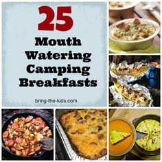 25 Mouth Watering Camping Breakfasts {from @bringthekids}