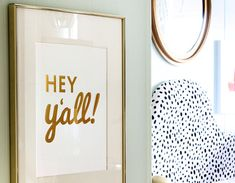 Hey Y'all Foil Print, $20 | Stephanie Creekmur