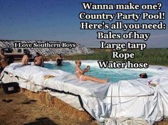 Make your own cowgirl pool` Bales of hay and a large trap. Get~R~Done girly's~