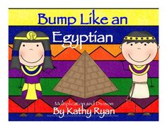 Bump Like an Egyptian Multiplication and Division