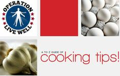 """New to cooking or just need a few tips to freshen up your skills? Download our """"A to Z Guide of Cooking Tips."""""""
