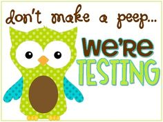 Here's a little testing sign. Hope you enjoy!KimberlyThe Learning Tree... **