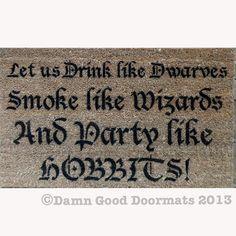 LOTR Party like a Hobbit - funny Tolkien doormat geek stuff. $50.00, via Etsy.
