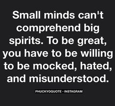Small minds. Thoughts, Small Mindfulness, Big Spirit, Life, Scoreboard, Truths, Living, Inspiration Quotes, Small Minds