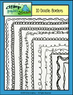 FREE doodle borders from Chirp Graphics! - 10 unique borders, 19 images in all!  All borders come with a transparent background, 9 also come with white fill.