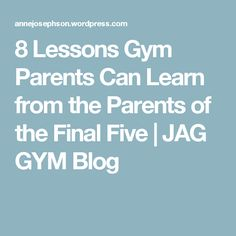 8 Lessons Gym Parent